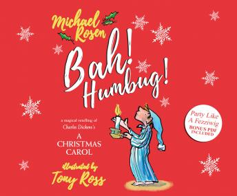 Bah! Humbug!: A Magical Retelling of Charles Dickens' A Christmas Carol
