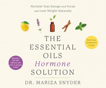 Download Essential Oils Hormone Solution: Reset Your Hormones in 14 Days with the Power of Essential Oils by Dr. Mariza Snyder