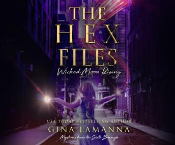 Hex Files: Wicked Moon Rising, Audio book by Gina Lamanna