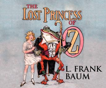 Lost Princess of Oz, L. Frank Baum