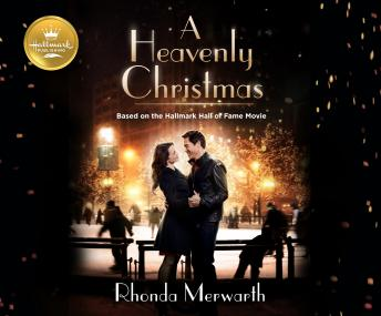Download Heavenly Christmas: Based on the Hallmark Hall of Fame Movie by Rhonda Merwarth