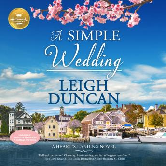Simple Wedding: A Heart's Landing from Hallmark Publishing, Hallmark Publishing, Leigh Duncan