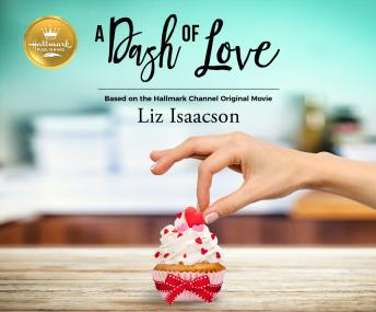 Dash of Love: Based on the Hallmark Channel Original Movie