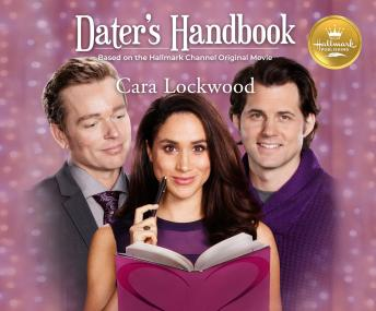 Dater's Handbook: Based on the Hallmark Channel Original Movie, Cara Lockwood