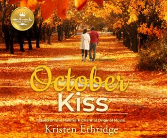 October Kiss: Based on the Hallmark Channel Original Movie, Kristen Ethridge