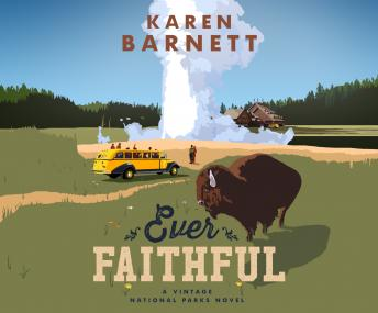 Ever Faithful: A Vintage National Parks Novel, Karen Barnett