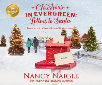 Christmas in Evergreen: Letters to Santa: Based On the Hallmark Channel Original Movie