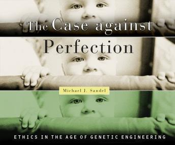 Download Case Against Perfection by Michael J. Sandel