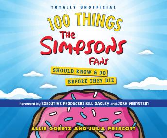 Download 100 Things the Simpsons Fans Should Know & Do Before They Die by Allie Goertz