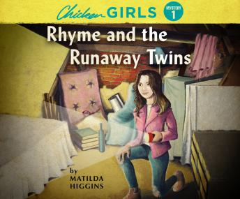 Chicken Girls: Rhyme and the Runaway Twins