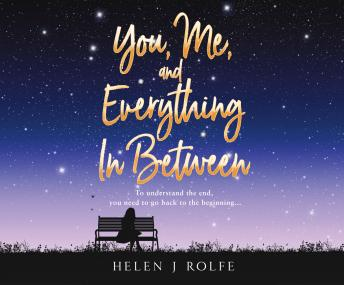 You, Me, and Everything In Between, Helen J. Rolfe