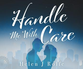 Handle Me with Care, Helen J. Rolfe