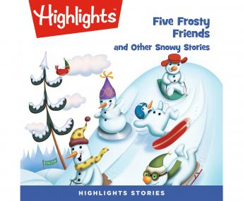 Five Frosty Friends and Other Snowy Stories