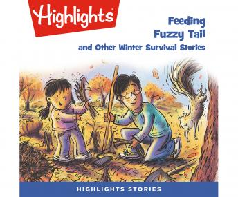 Feeding Fuzzy Tail and Other Winter Survival Stories