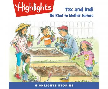 Tex and Indi: Be Kind to Mother Nature