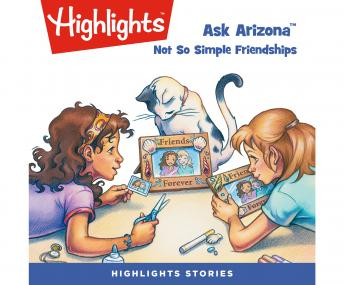 Ask Arizona: Not So Simple Friendships