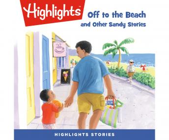 Off to the Beach and Other Sandy Stories
