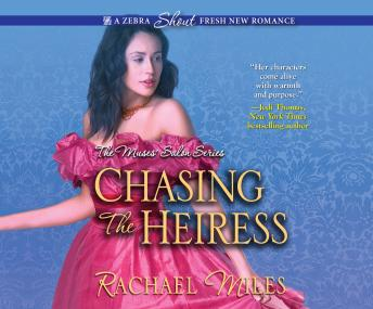 Chasing the Heiress, Rachael Miles
