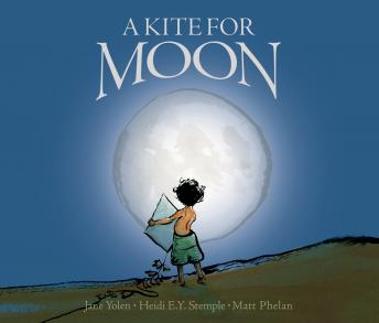 Kite For Moon, Jane Yolen