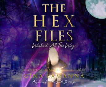 Hex Files: Wicked All the Way, Gina Lamanna