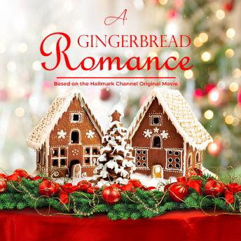 Gingerbread Romance: Based On the Hallmark Channel Original Movie, Lacey Baker