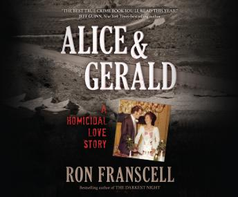Download Alice & Gerald: A Homicidal Love Story by Ron Franscell
