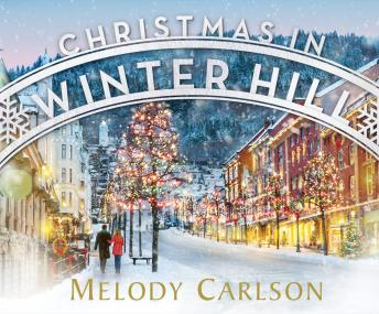 Christmas in Winter Hill, Melody Carlson