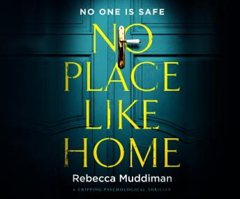 No Place Like Home: A Gripping Psychological Thriller, Rebecca Muddiman