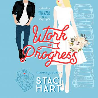 Work in Progress, Audio book by Staci Hart