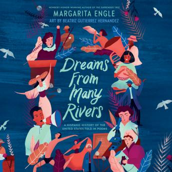 Dreams from Many Rivers: A Hispanic History of the United States Told in Poems