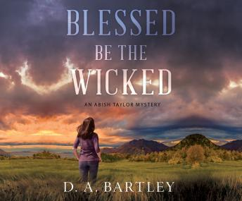 Blessed Be the Wicked, D. A. Bartley