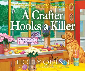 Crafter Hooks a Killer: A Handcrafted Mystery, Holly Quinn