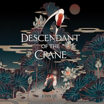 Download Descendant of the Crane by Joan He