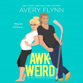 Download AWK-WEIRD: A Hot Hockey Romantic Comedy by Avery Flynn