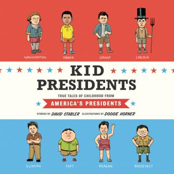 Kid Presidents: True Tales of Childhood from America's Presidents sample.