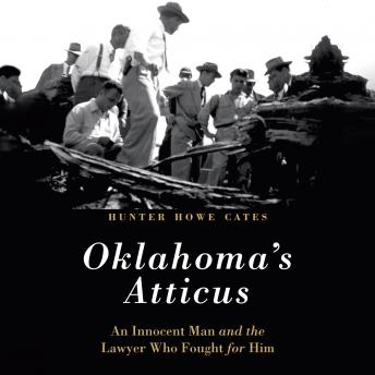 Oklahoma's Atticus: An Innocent Man and the Lawyer Who Fought for Him
