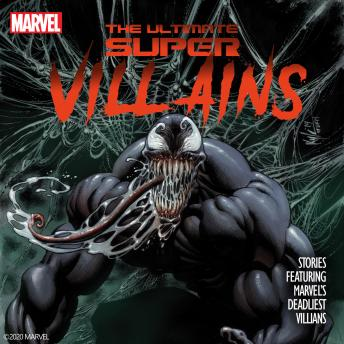 The Ultimate Super Villains: New Stories Featuring Marvel's Deadliest Villains