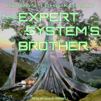 Expert System's Brother, Adrian Tchaikovsky