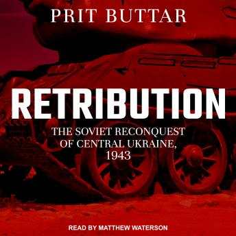Retribution: The Soviet Reconquest of Central Ukraine, 1943-44