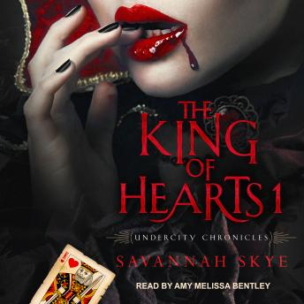 King of Hearts 1, Audio book by Savannah Skye