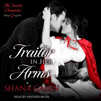 Traitor In Her Arms, Shana Galen