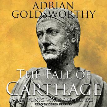 Download Fall of Carthage: The Punic Wars 265-146BC by Adrian Goldsworthy