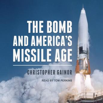 Download Bomb and America's Missile Age by Christopher Gainor