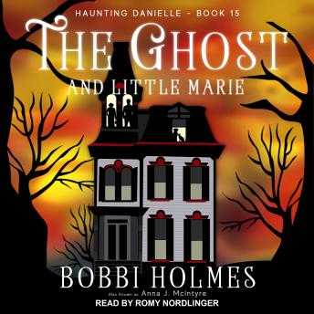 Download Ghost and Little Marie by Bobbi Holmes, Anna J. Mcintyre