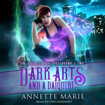 Dark Arts and a Daiquiri, Annette Marie