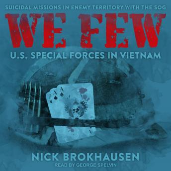 We Few: US Special Forces in Vietnam, Audio book by Nick Brokhausen
