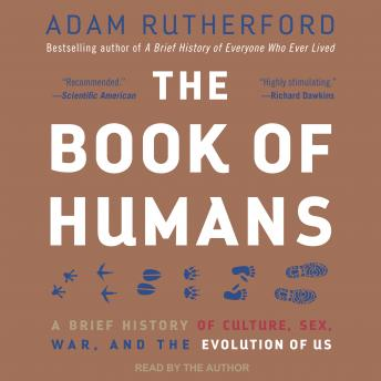Download Humanimal: How Homo sapiens Became Nature's Most Paradoxical Creature: A New Evolutionary History by Adam Rutherford