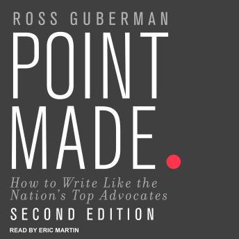 Point Made: How to Write Like the Nation's Top Advocates, Second Edition