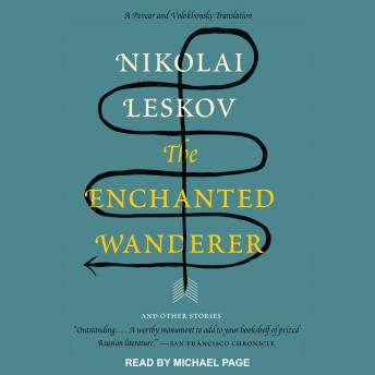 Enchanted Wanderer: And Other Stories, Nikolai Leskov