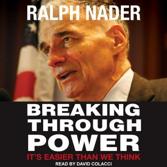 Download Breaking Through Power: It's Easier Than We Think by Ralph Nader